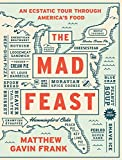 The Mad Feast: An Ecstatic Tour Through America's Food