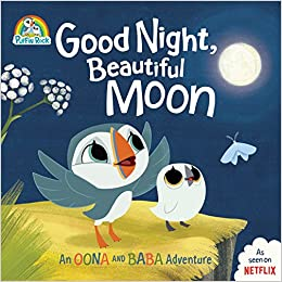 Good Night Beautiful Moon An Oona And Baba Adventure Puffin Rock