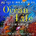 The Ocean of Life: The Fate of Man and the Sea Audiobook by Callum Roberts Narrated by Sean Pratt
