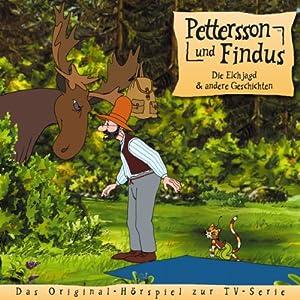 Die Elchjagd und andere Geschichten (Pettersson und Findus 4) Hörspiel