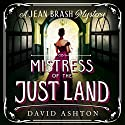 Mistress of the Just Land: A Jean Brash Mystery 1 Audiobook by David Ashton Narrated by David Ashton, Siobhan Redmond