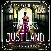 Mistress of the Just Land: A Jean Brash Mystery 1 | David Ashton