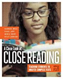img - for A Close Look at Close Reading: Teaching Students to Analyze Complex Texts, Grades 6-12 book / textbook / text book