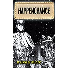 Happenchance: An Easing of the Reins