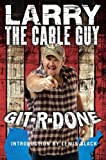 Git-R-Done, Larry the Cable Guy and Larry the Cable Guy, 0307237427
