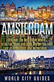 amsterdam amsterdam discover the best places where to go eat sleep and enjoy and get the best out of amsterdam amsterdam the netherlands wcg