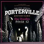 Das Draußen (Porterville 12) | Raimon Weber,Ivar Leon Menger