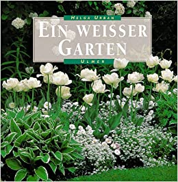 Weißer Garten ein weisser garten amazon de helga bücher