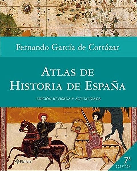 Atlas de Historia de España ((Fuera de colección)): Amazon.es: García de Cortázar, Fernando: Libros