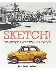 Sketch!: The Non-Artist's Guide to Inspiration, Technique, and Drawing Daily Life