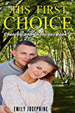 His First Choice (Choices and Chances Book 2)