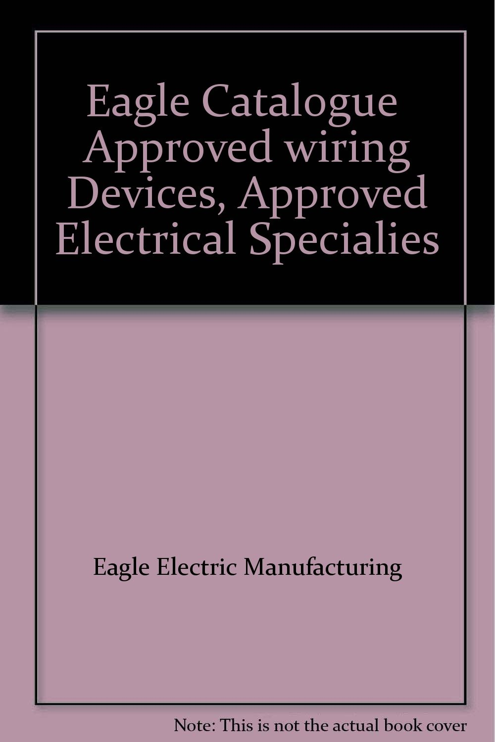 Eagle Catalogue Approved wiring Devices, Approved Electrical ...