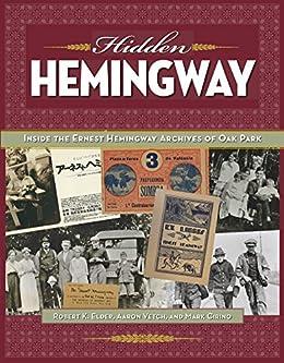 ??LINK?? Hidden Hemingway: Inside The Ernest Hemingway Archives Of Oak Park. Alhama Alias Homer Local altas