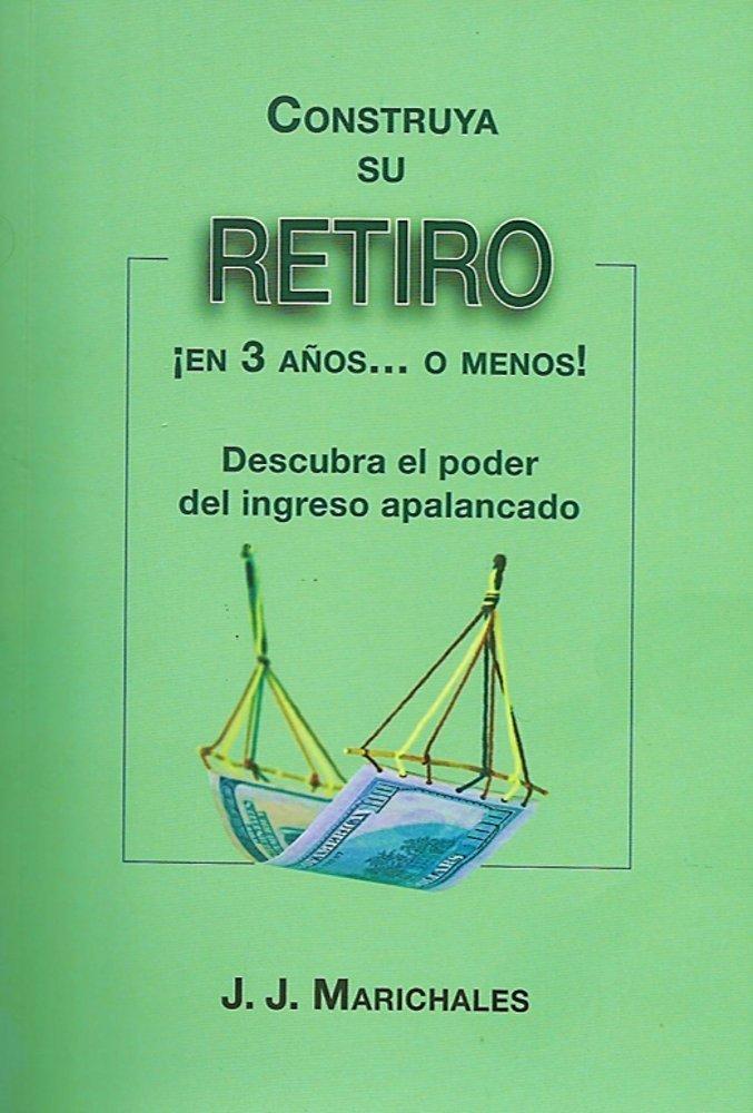 Read Online Construya Su Retiro en 3 Años o Menos ebook