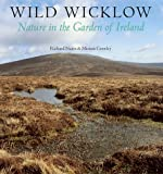 Front cover for the book Wild Wicklow: Nature in the Garden of Ireland by Miriam Richard; Crowley Nairn