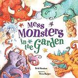 Mess Monsters in the Garden
