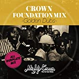 MIGHTY CROWN presents CROWN FOUNDATION MIX -GOLDEN DUBS-