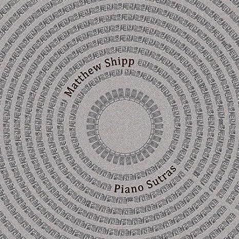 Matthew Shipp Piano Sutras Amazon Music