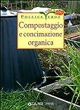 Compostaggio e concimazione organica. Ediz. illustrata
