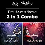 Epic Fantasy: The Elven Saga 2 in 1 Combo (Sword of the Elves and Quest of the Elves) | Emanuel Fynn