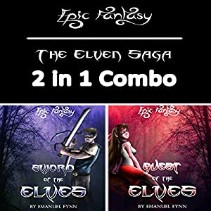 Epic Fantasy: The Elven Saga 2 in 1 Combo (Sword of the Elves and Quest of the Elves) Audiobook
