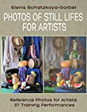 Photos of Still Lifes for Artists. Reference Photos for Artists: 37 Training Performances (Draw a still-life)