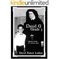 David G, Grade 3: tragicomic memoir of a reluctant atheist