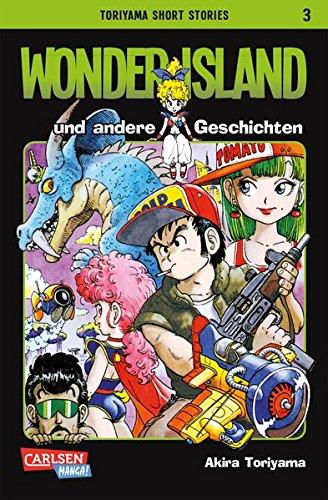 Toriyama Short Stories 3: Wonder Island und andere Geschichten Taschenbuch – 25. November 2014 Akira Toriyama Cordelia von Teichman Carlsen 3551774056