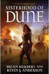 Sisterhood of Dune: Book One of the Schools of Dune Trilogy (Great Schools of Dune 1) Kindle Edition