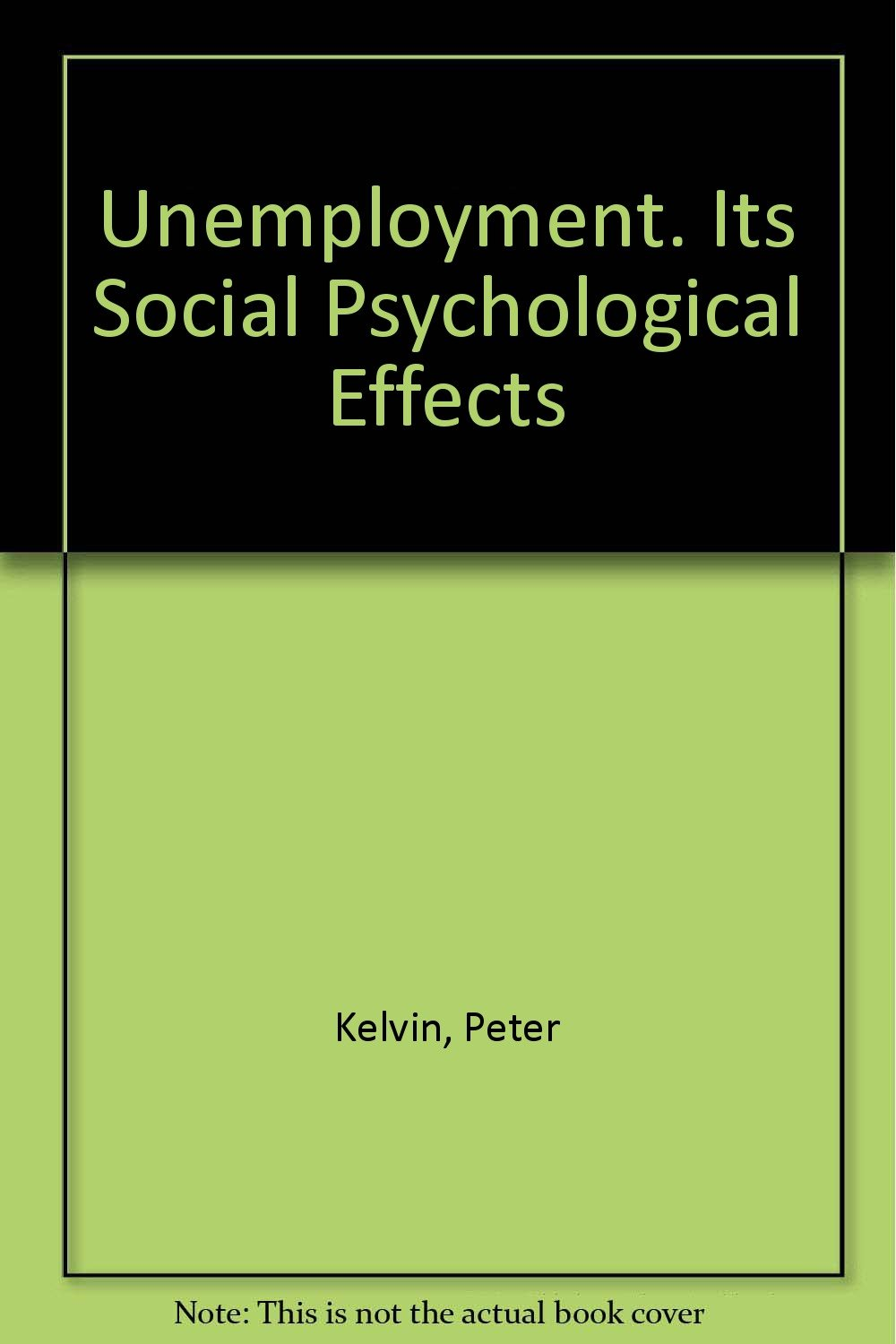 unemployment its social psychological effects amazon co uk unemployment its social psychological effects amazon co uk peter kelvin joanna e jarret 9782735101115 books