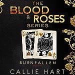Burn & Fallen: Blood & Roses Series, Book 3 & 4 | Callie Hart