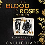 Burn & Fallen: Blood & Roses Series, Book 3 & 4 | Callie Hart