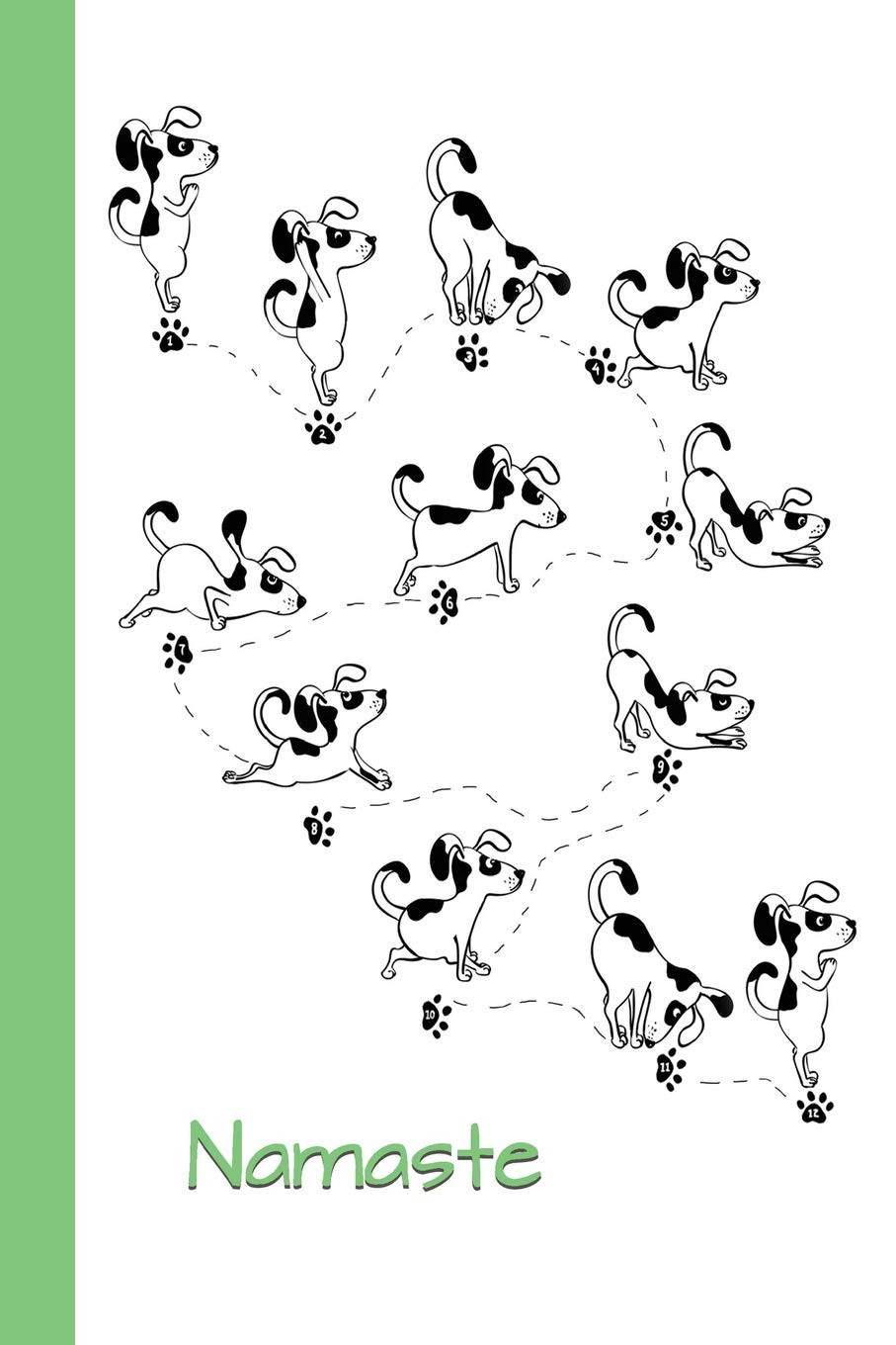 Sketchbook: Dog Yoga (Namaste/Green) 6x9 - BLANK JOURNAL WITH NO LINES - Journal notebook with unlined pages for drawing and writing on blank paper (Dogs & Puppies Sketchbook Series) pdf