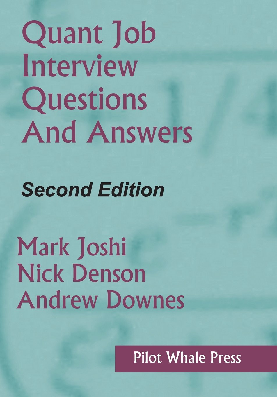 quant job interview questions and answers second edition amazon quant job interview questions and answers second edition amazon co uk mark joshi nicholas denson andrew downes 9780987122827 books