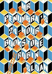 Robin Sloan's Mr. Penumbra's 24 Hour Bookstore