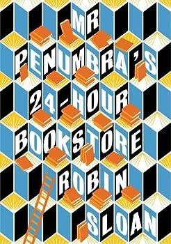 Robin Sloan's Mr. Penumbra's 24 Hour Bookstore