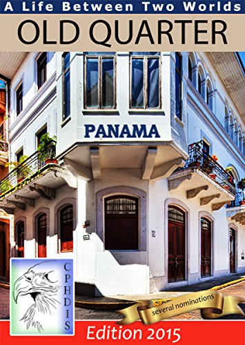 OLD QUARTER OF PANAMA: A LIFE BETWEEN TWO WORLDS