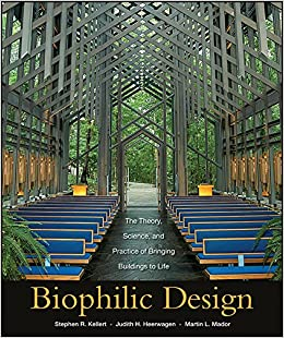 Biophilic Design: The Theory, Science And Practice Of Bringing Buildings To Life por Stephen R. Kellert epub