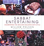 Sabbat Entertaining: Celebrating the Wiccan Holidays with Style