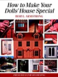 How to Make Your Dolls' House Special: Fresh Ideas for Decorating