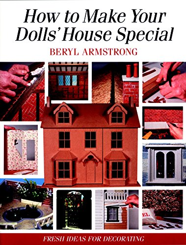 (How to Make Your Dolls' House Special: Fresh Ideas for Decorating with Style)
