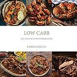 Low Carb: 1001 Days of Low Carb Recipes (Low Carb, Low Carb Cookbook, Low Carb Diet, Low Carb Recipes, Low Carb Slow Cooker, Low Carb Slow Cooker Recipes)
