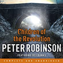 Children of the Revolution: A DCI Banks mystery Audiobook by Peter Robinson Narrated by Simon Slater