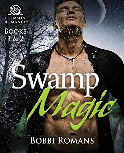 Swamp Magic: Books 1 & 2 by [Romans, Bobbi]