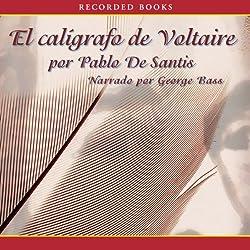 El Caligrafo de Voltaire [The Calligrapher of Voltaire]