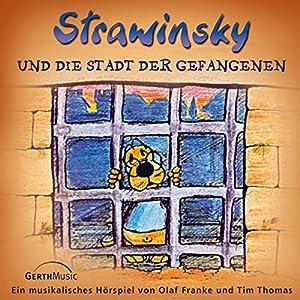 Strawinsky und die Stadt der Gefangenen (Strawinsky 2) Hörspiel