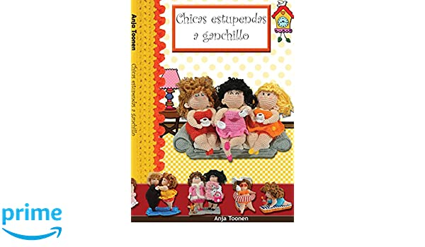 Chicas estupendas a ganchillo: Anja Toonen, Rebeca Betolaza: 9789082304879: Amazon.com: Books