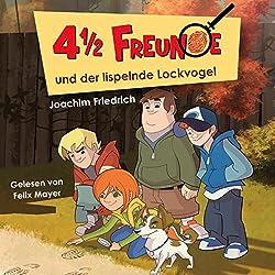 4 1/2 Freunde und der lispelnde Lockvogel (4 1/2 Freunde 1)