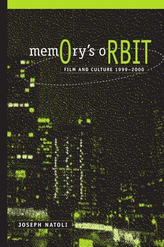 Memory's Orbit: Film and Culture 1999-2000 (SUNY series in Postmodern Culture)