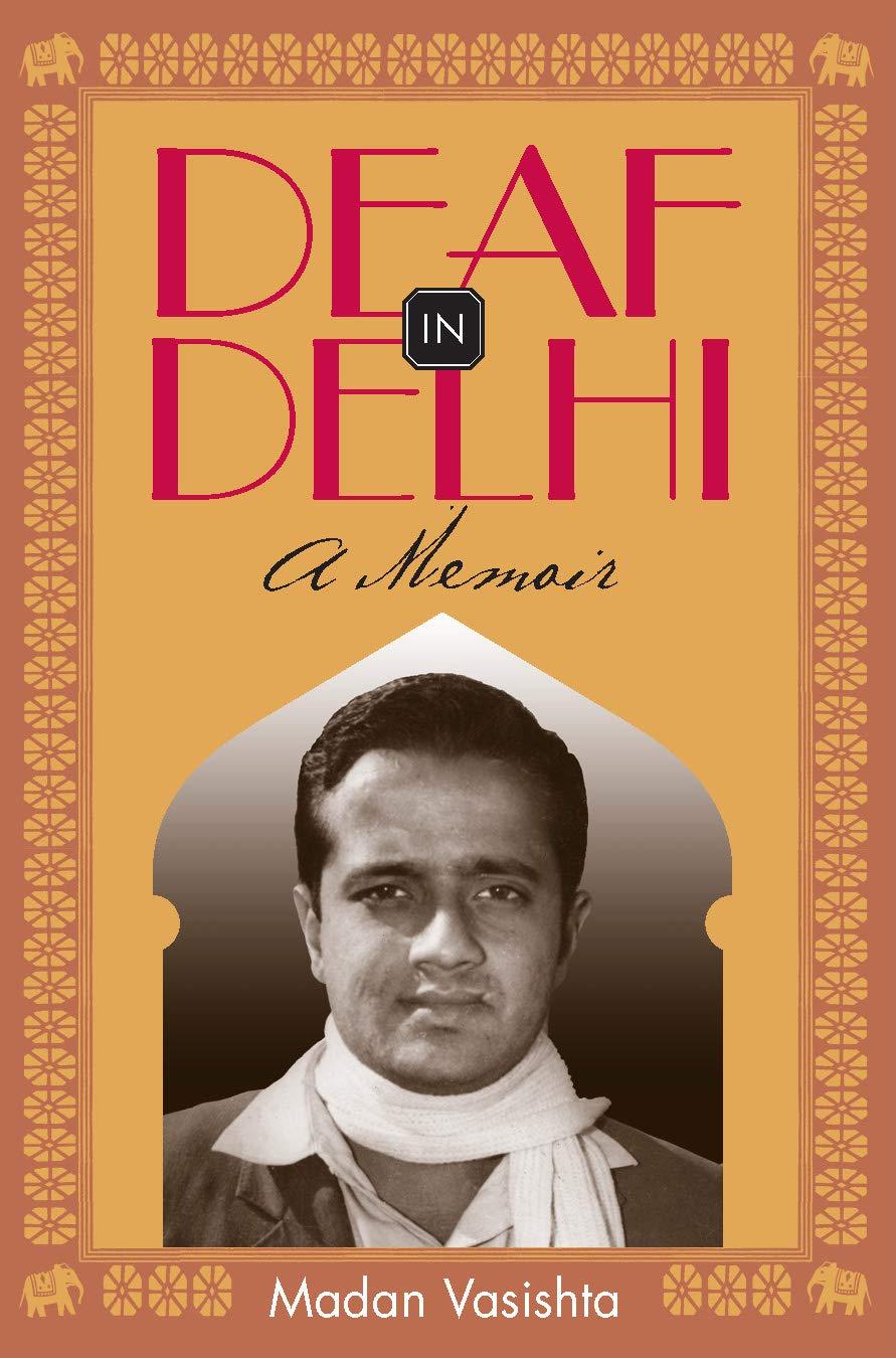 Deaf in Delhi: A Memoir (Deaf Lives Series, Vol. 4)